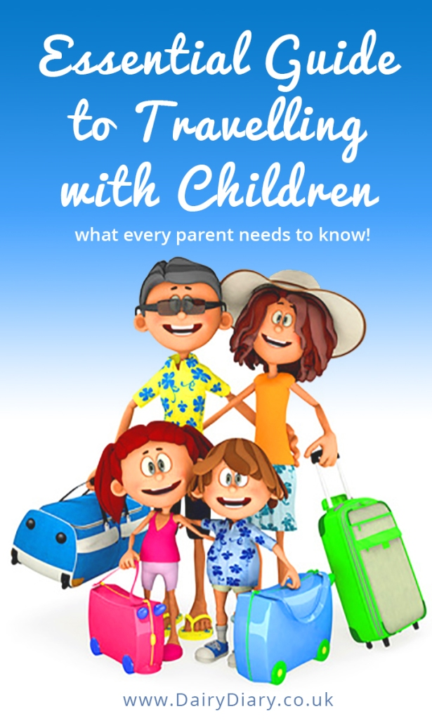Essential Guide to Travelling with Children – what every parent needs to know!