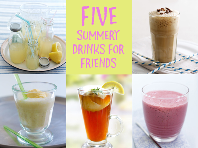 5 summery drinks for friends