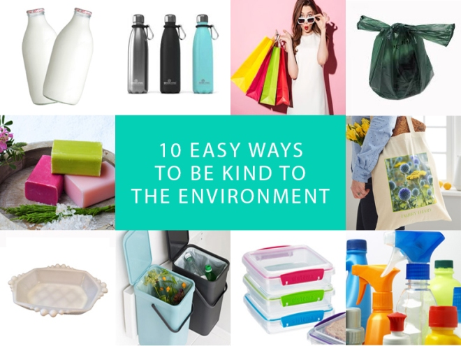 10 easy ways to be kind to the environment